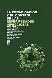 ERRADICACIÓN Y EL CONTROL DE LAS ENFERMEDADES INFECCIOSAS, LA