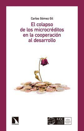 COLAPSO DE LOS MICROCRÉDITOS EN LA COOPERACIÓN AL DESARROLLO, EL