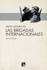 BREVE HISTORIA DE LAS BRIGADAS INTERNACIONALES, LAS