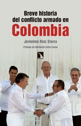 BREVE HISTORIA DEL CONFLICTO ARMADO EN COLOMBIA