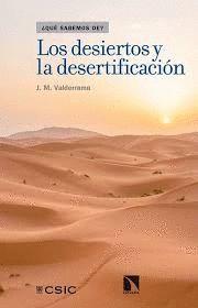 DESIERTOS Y LA DESERTIFICACIÓN, LOS