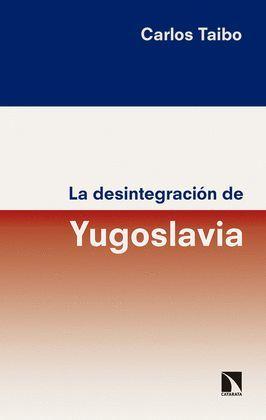 DESINTEGRACIÓN DE YUGOSLAVIA, LA