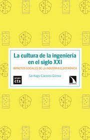 CULTURA DE LA INGENIERÍA EN EL SIGLO XXI, LA