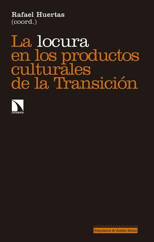 LOCURA EN LOS PRODUCTOS CULTURALES DE LA TRANSICIÓN, LA