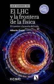 LHC Y LA FRONTERA DE LA FÍSICA, EL