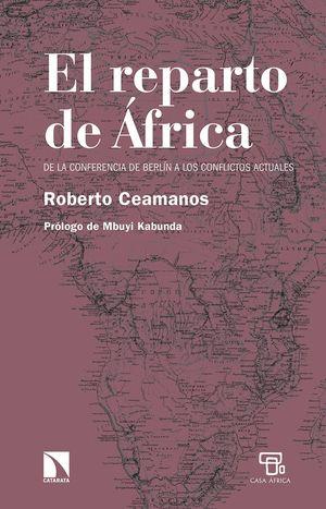 REPARTO DE ÁFRICA, EL: DE LA CONFERENCIA DE BERLÍN A LOS CONFLICTOS ACTUALES