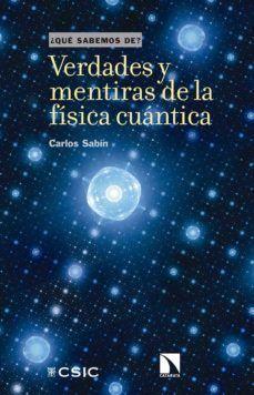 VERDADES Y MENTIRAS DE LA FÍSICA CUÁNTICA