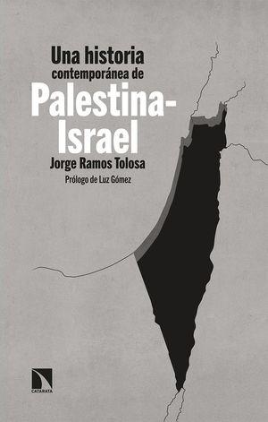HISTORIA CONTEMPORÁNEA DE PALESTINA-ISRAEL, UNA
