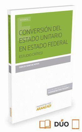 CONVERSION DEL ESTADO UNITARIO EN ESTADO FEDERAL (DÚO)