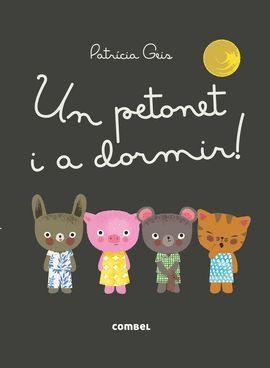 PETONET I A DORMIR! , UN