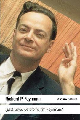 ESTÁ USTED DE BROMA SR. FEYNMAN?