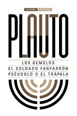 GEMELOS, LOS / SOLDADO FANFARRÓN, EL / PSÉUDOLO O EL TRÁPALA