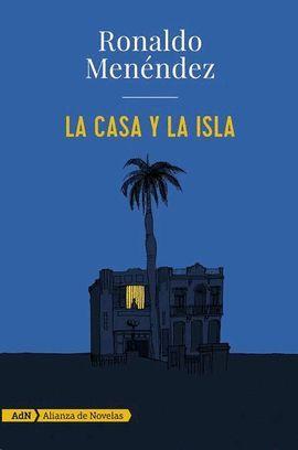 CASA Y LA ISLA, LA