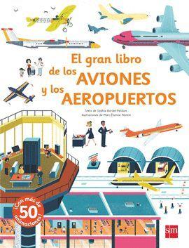 GRAN LIBRO DE LOS AVIONES Y LOS AEROPUERTOS, EL