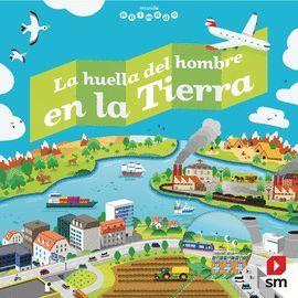 HUELLA DEL HOMBRE EN LA TIERRA, LA