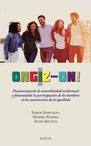 ONGIZ-ON! DECONSTRUYENDO LA MASCULINIDAD TRADICIONAL Y FOMENTANDO LA PARTICIPACION DE LOS HOMBRES EN LA CONSTRUCCION DE LA IGUALDAD