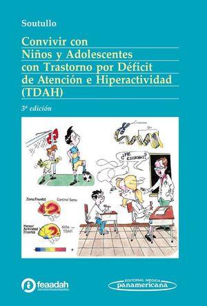 CONVIVIR CON NIÑOS Y ADOLESCENTES CON TRASTORNO POR DÉFICIT DE ATENCIÓN E HIPERACTIVIDAD (TDHA)