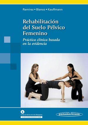 REHABILITACIÓN DEL SUELO PÉLVICO FEMENINO (INCLUYE EBOOK)