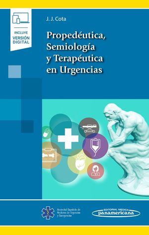 PROPEDÉUTICA, SEMIOLOGÍA Y TERAPÉUTICA EN URGENCIAS (INCLUYE VERSIÓN DIGITAL)