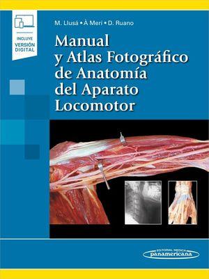 MANUAL Y ATLAS FOTOGRAFICO DE ANATOMIA DEL APARATO LOCOMOTOR