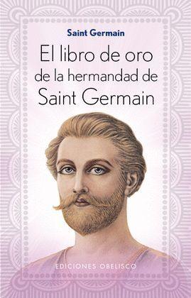 LIBRO DE ORO DE LA HERMANDAD DE SAINT GERMAIN, EL