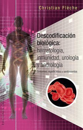 DESCODIFICACIÓN BIOLÓGICA: HEMATOLOGÍA, INMUNIDAD, UROLOGÍA Y ANDROLOGÍA