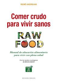 COMER CRUDO PARA VIVIR SANOS. RAW FOOD