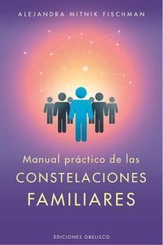 MANUAL PRÁCTICO DE LAS CONSTELACIONES FAMILIARES