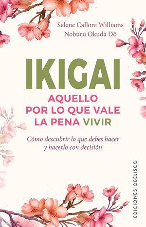 IKIGAI - AQUELLO POR LO QUE VALE LA PENA VIVIR
