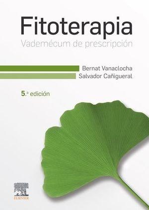 FITOTERAPIA - VADEMÉCUM DE PRESCRIPCIÓN (5ª ED.)