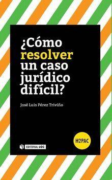 CÓMO RESOLVER UN CASO JURIDICO DIFICIL?