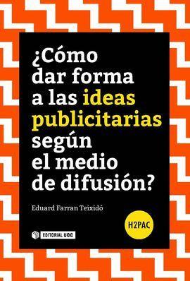 COMO DAR FORMA A LAS IDEAS PUBLICITARIAS SEGUN EL MEDIO DE DIFUSION?