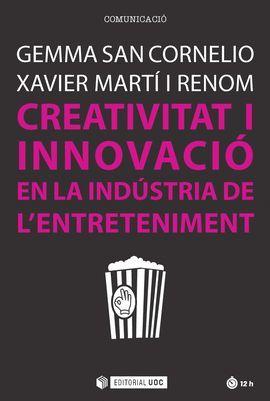CREATIVITAT I INNOVACIÓ EN LA INDÚSTRIA DE L'ENTRETENIMENT