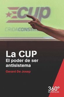 CUP, LA. EL PODER DE SER ANTISISTEMA