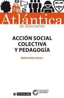 ACCIÓN SOCIAL COLECTIVA Y PEDAGOGÍA