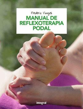 MANUAL DE REFLEXOTERAPIA PODAL (INCLUYE POSTER)