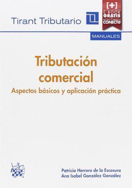TRIBUTACIÓN COMERCIAL. ASPECTOS BÁSICOS Y APLICACIÓN PRÁCTICA