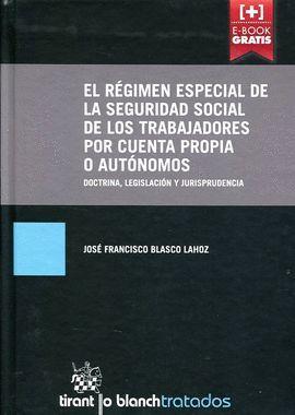 RÉGIMEN ESPECIAL DE LA SEGURIDAD SOCIAL DE LOS TRABAJADORES POR CUENTA PROPIA O AUTÓNOMOS, EL