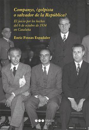 COMPANYS GOLPISTA O SALVADOR DE LA REPUBLICA