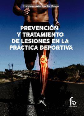 PREVENCIÓN Y TRATAMIENTO DE LESIONES EN LA PRÁCTIVA DEPORTIVA
