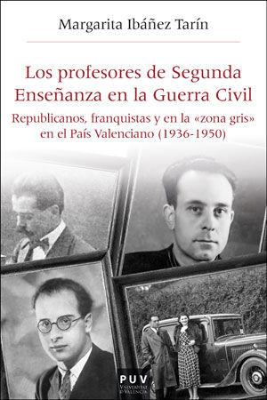 PROFESORES DE SEGUNDA ENSEÑANZA EN LA GUERRA CIVIL, LOS