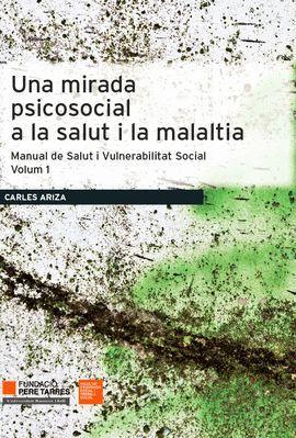 MIRADA PSICOSOCIAL A LA SALUT I LA MALALTIA, UNA