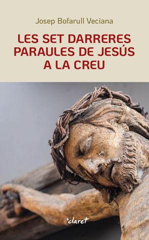 SET DARRERES PARAULES DE JESÚS A LA CREU, LES