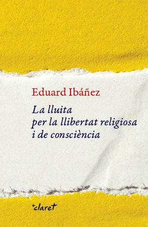 LLUITA PER LA LLIBERTAT RELIGIOSA I DE CONSCIÈNCIA, LA