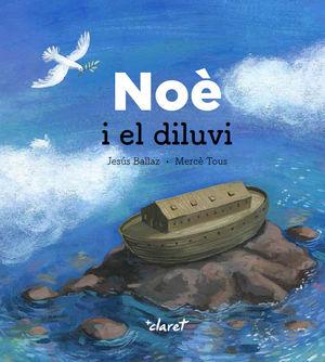 NOÈ  I EL DILUVI