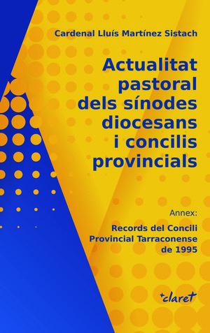 ACTUALITAT PASTORAL DELS SÍNODES DIOCESANS I CONCILIS PROVINCIALS