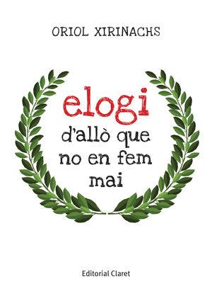 ELOGI D'ALLÒ QUE NO EN FEM MAI