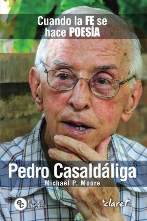 PEDRO CASALDÁLIGA: CUANDO LA FE SE HACE POESÍA