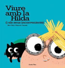 VIURE AMB LA HILDA (I EL SEUS INCONVENIENTS)