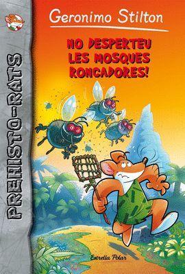 NO DESPERTEU LES MOSQUES RONCADORES!